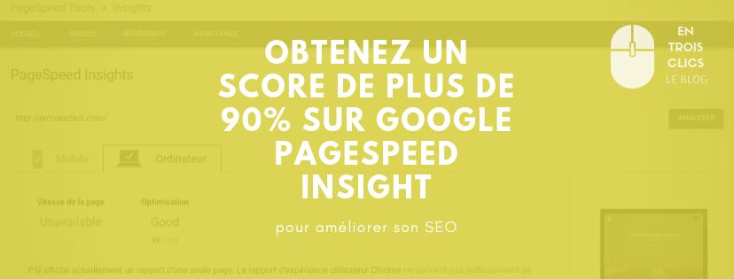 5 solutions pour améliorer son score sur PageSpeed Insights